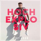 Jay Khan - Hochexplosiv