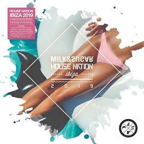 Milk & Sugar House Nation Ibiza 2019