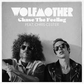 Wolfmother - Chase The Feeling (feat. Chris Cester)